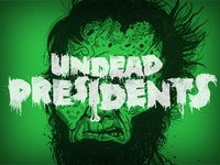Undead Presidents