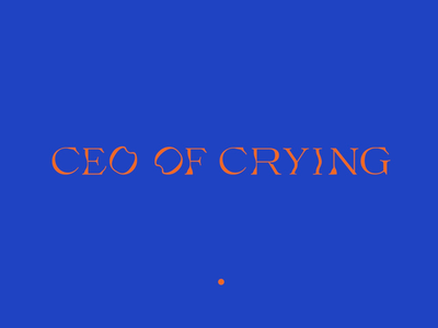 CEO Of Crying color custom type graphic design typography