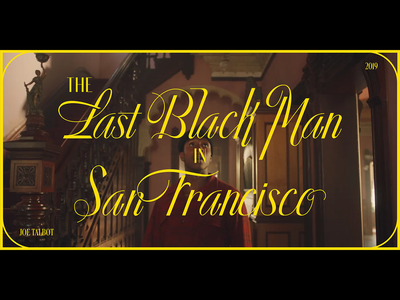 The Last Black Man in San Francisco - Title Screen Redesign typography a24 type design graphic design