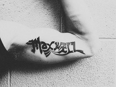 Maxwell Tattoo  ink photo lettering tattoo vsco