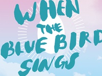 When the Blue Bird Sings