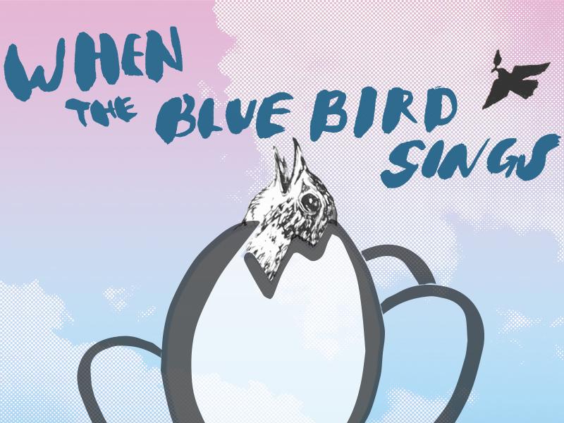 Final Direction When the Blue Bird Sings