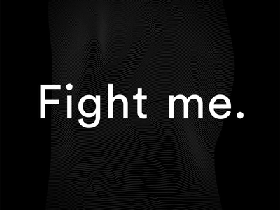 'Fight Me' Poster typography poster black 3d dark theme