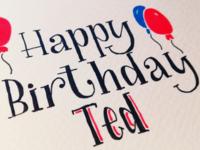 Happy birthday Ted