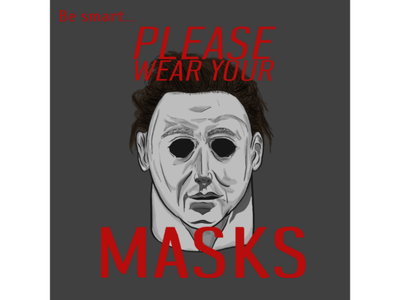 Be Smart, Put On That Mask. coronavirus pandemic covid covid-19 masks mask halloween micheal myers