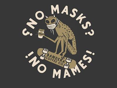 No Masks - No Mames rgv latinx bandera 956