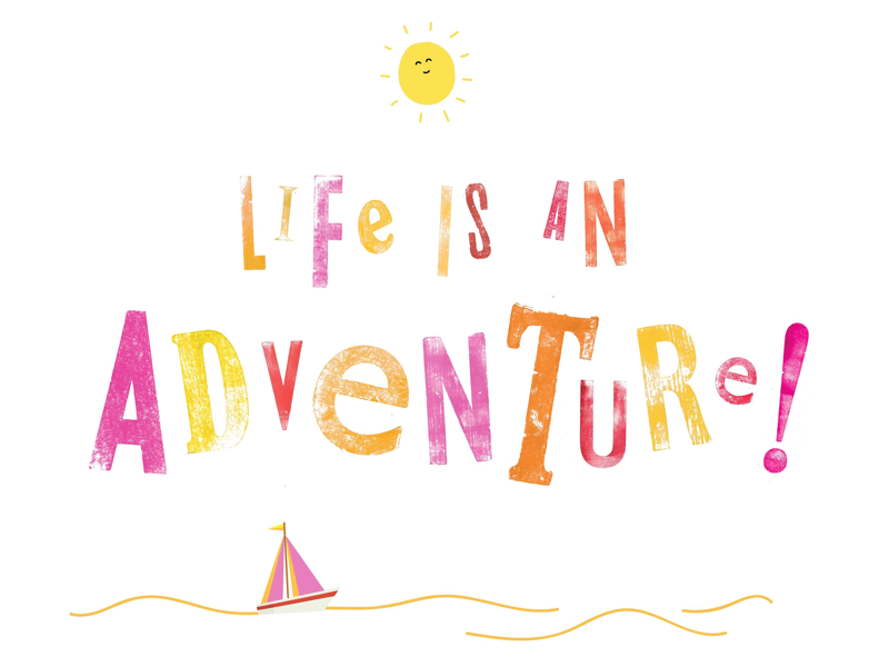 Life is an Adventure 🌞 fun playful vector image illustrator colourful words typography graphics graphic design letterpress