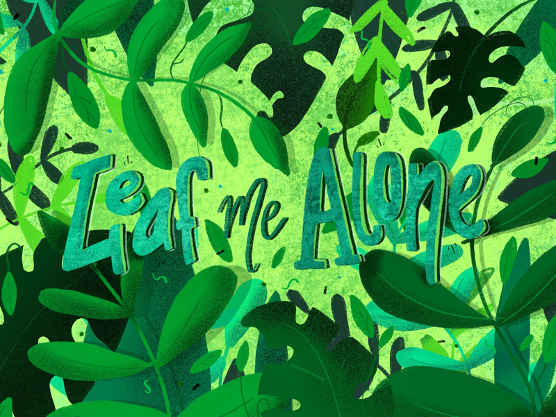 Leaf me Alone art procreate nature leaves leaf design graphic design typography type drawing illustration