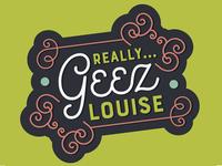 Oh Louise (Passive Aggressive Postcard 1)