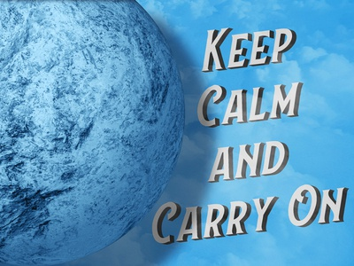 Keep calm and carry on text next the planet on blue sky
