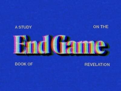End Game | A Study on The Book of Revelation retro 70s design illustration sermon series church design sermon graphic sermon art lettering christian