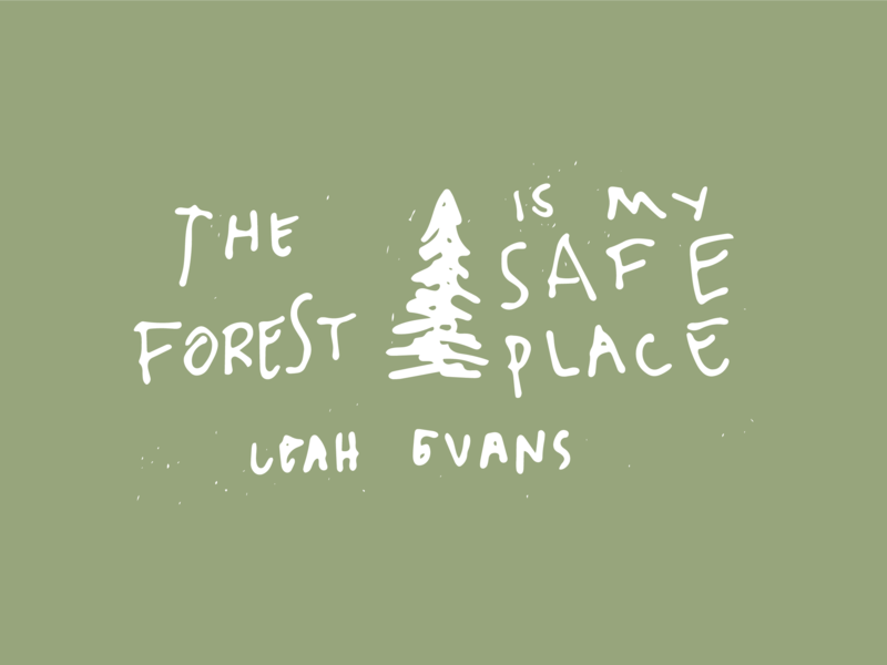 The Forest Safe Place tones earthytone paper design quote sketch handdrawn drawn doodle green forest skiing leahevans patagonia