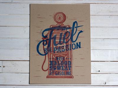 Fuel Your Passion - Letterpress fuel americana vintage gasoline gas pump letterpress linoprint linocut block print illustration design art