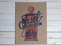 Fuel Your Passion - Letterpress