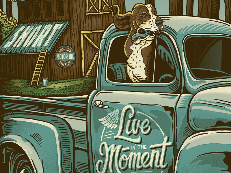Live in the Moment dog barn truck antique vintage screen print poster print illustration design art