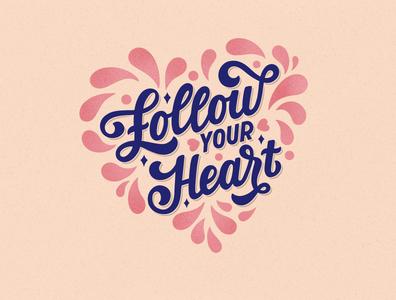 follow your heart botanic design type heart follow procreate letteringart lettering illustraion