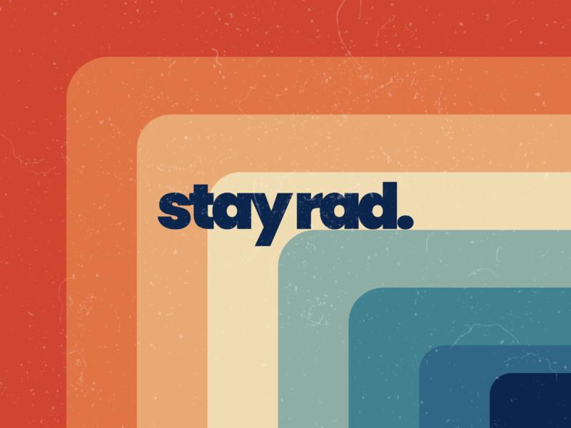 StayRad dribbbleweeklywarmup weekly warm-up weekly challenge weeklywarmup 70s retro calming stayrad rebound mantra rad