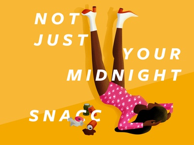 I'm not just your midnight snacc