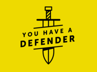 You Have a Defender