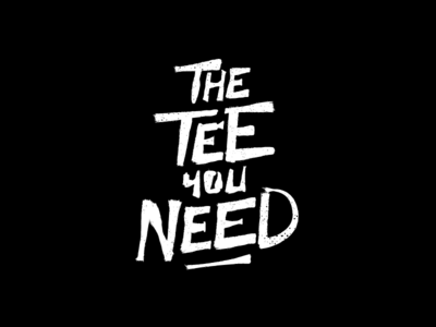 THE TEE YOU NEED | First Logo Proposal