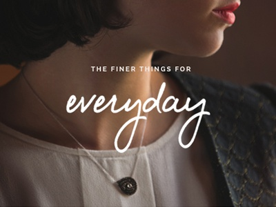 The Finer Things for Everyday photography typography jewelry
