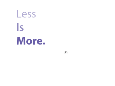Less Is More quote ux typography ui branding illustration simple identity minimalist