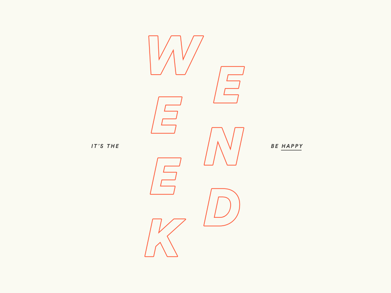 Weekend typography weekend happy