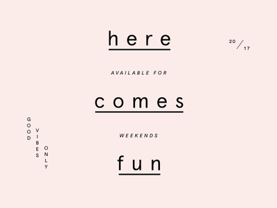 Here comes fun for fun dusty pink type