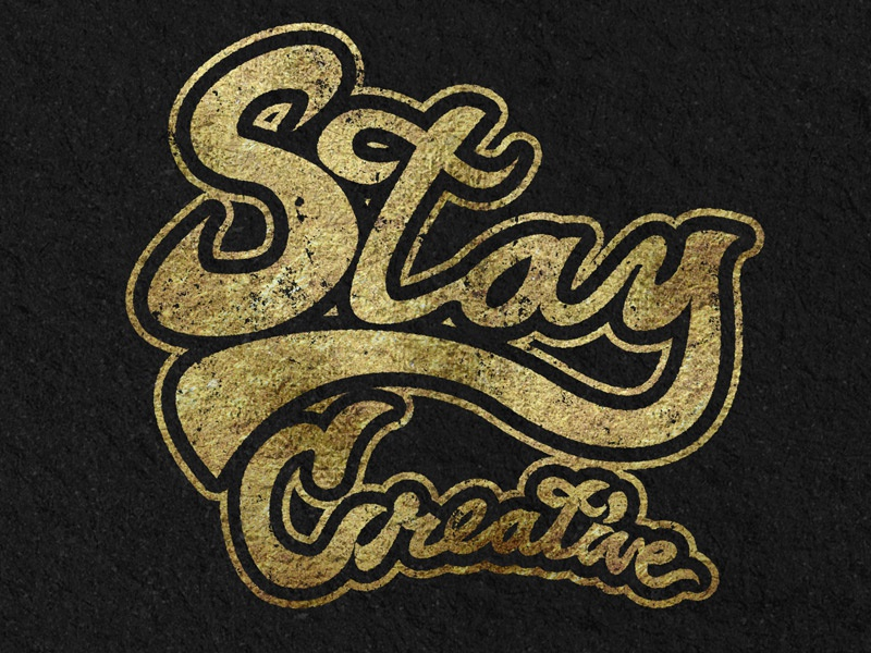 Stay Creative typography script lettering metallic gold gold creative custom type typography