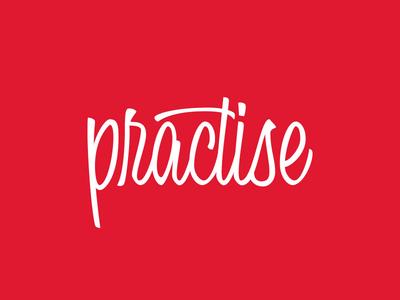 Practise
