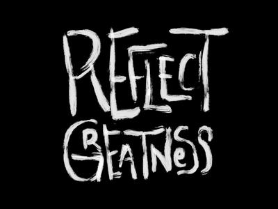 Reflect Greatness (T-Shirt)
