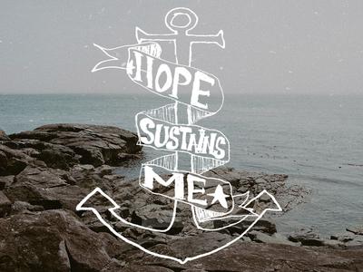 Hope Sustains Me