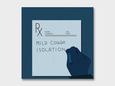 COVID-19 Prescription: Isolation