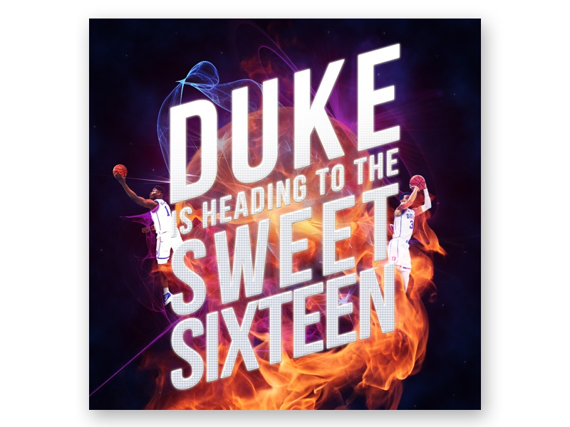 Duke: Sweet 16 Bound march madness ncaa tournament duke basketball duke blue devils typography design digital manipulation graphic design