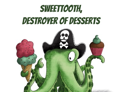 SweetTooth, Destroyer of Desserts cupcake ice cream desserts kidlit childrens illustration procreate illustration cephalopod octopus pirates pirate