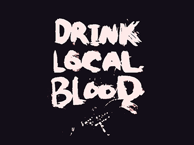 Drink Local Blood