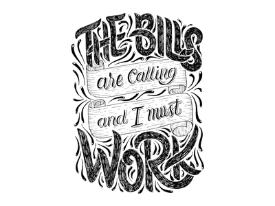The Bills Are Calling And I Must Work relatable quotes pay the bills black and white hand lettering