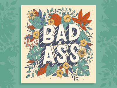 Badass badass empowerment botanical illustration lettering vector design inkscape handlettering florals illustration