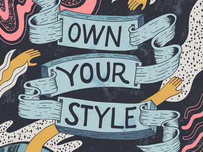 Own Your Style hands space wood texture celestial ribbons sophisticated whimsical hand drawn illustration vector lettering vector illustration illustrative lettering handlettering