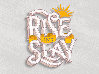 Rise And Slay type art hand lettering typogaphy classic victorian vintage slay whimsical vector lettering vector illustration 3d lettering hand drawn illustrative lettering