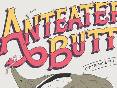 Anteater Butt anteater ants story telling lettering book kids art childrens book animal illustration decorative lettering illustration vector illustration illustrative lettering hand lettering hand drawn