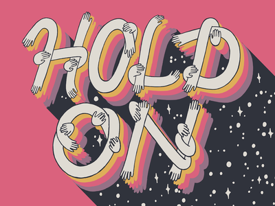 Hold On retro design hand drawn type universe typography hands pink starry stars space celestial vector illustration illustration illustrative lettering hand lettering