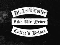 Shut up and let's coffee