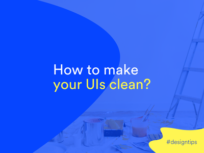 How to make your UIs clean? #tips flat tricks lessons designercommunity designer tips simple ui