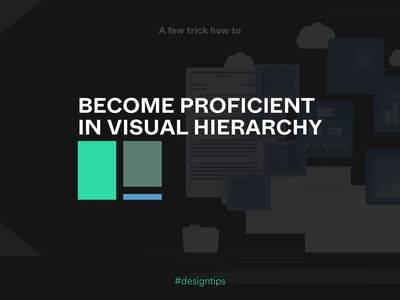 Become proficient in visual hierarchy visualdesign mobile web illustrations graphic visual design tips ux ui