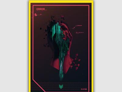 Error Poster futurism neon cyberpunk2077 cyberpunk mentalhealth posterdesign posterart illustration design shapes graphic shapeology