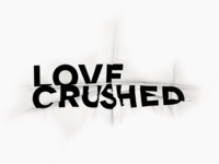 Love Crushed
