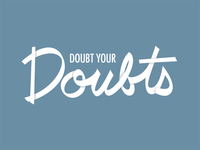 Doubt your doubts - WIP