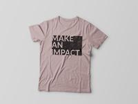 Make An Impact T-Shirt Design