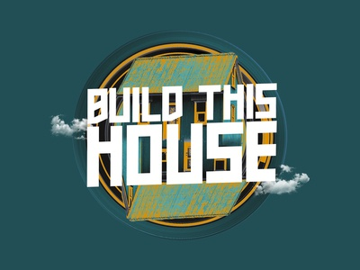 Build This House Series Concept